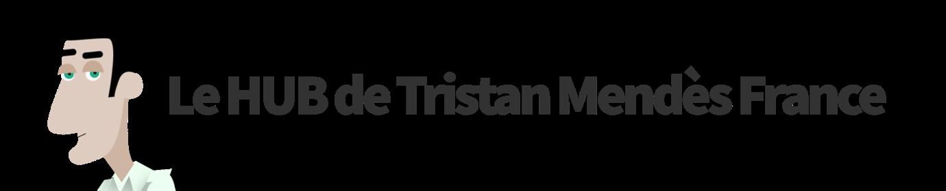 Le hub de Tristan Mendès France